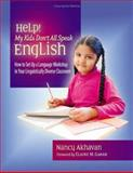 Help! My Kids Don't All Speak English, Nancy L. Akhavan, 0325007985