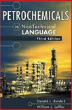 Petrochemicals in Nontechnical Language, Burdick, Donald L. and Leffler, William L., 0878147985