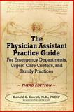 The Physician Assistant Practice Guide - THIRD EDITION, Correll, Donald, 0985517980