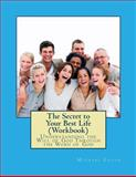 The Secret to Your Best Life (Workbook), Michael Eaton, 149918798X