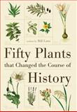 Fifty Plants That Changed the Course of History, Bill Laws, 1554077982