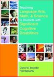 Teaching Language Arts, Math, and Science to Students with Significant Cognitive Disabilities 1st Edition