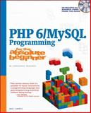 PHP 6/MySQL Programming for the Absolute Beginner, Harris, Andy, 1598637983