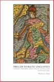 Prelude to Baltic Linguistics : Earliest Theories about Baltic Languages (16th Century), Dini, Pietro u., 9042037989