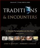 Traditions and Encounters from 1000 to 1800 Vol. B, Bentley, Jerry and Ziegler, Herbert, 0077367987
