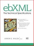 EbXML : The Technical Specifications, Walsh, Aaron E., 0130347981