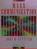 Mass Communication, Bittner, John R., 0135607981