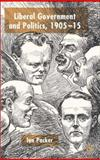 Liberal Government and Politics, 1905-15, Packer, Ian, 0333917987