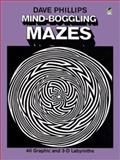 Mind-Boggling Mazes, Dave Phillips, 0486237982