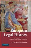 European Legal History : A Cultural and Political Perspective, Lesaffer, Randall, 0521877989