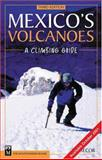 Mexico's Volcanoes, R. J. Secor and Mountaineers Books Staff, 0898867983