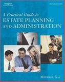 A Practical Guide to Estate Planning and Administration 9781401817985