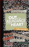 Out of the Abundance of the Heart, Ashley June Smith, 146855798X