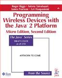 Programming Wireless Devices with the Java2 Platform : Micro Edition, Riggs, Roger and Taivalsaari, Antero, 0321197984