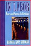 In Labor : Women and Power in the Birthplace, Rothman, Barbara Katz, 0393307980