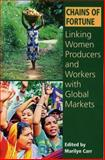 Chains of Fortune : Linking Women Producers and Workers with Global Markets, , 0850927986