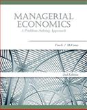 Managerial Economics : A Problem-Solving Approach, Froeb, Luke M. and McCann, Brian T., 1439077983