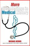 More Meanderings in Medical History, Michael Nevins, 1475927983