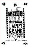 The Paranoid Adventures of Larry Grank, Matt Payne, 1500427985