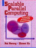 Scalable Parallel Computing : Technology, Architecture, Programming, Hwang, Kai and Xu, Zhiwei, 0070317984