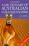 A Dictionary of Australian Colloquialisms, , 019553798X