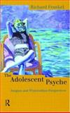 The Adolescent Psyche : Jungian and Winnicottian Perspectives, Frankel, Richard, 0415167981