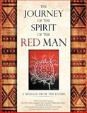 The Journey of the Spirit of the Red Man, Harry  Bone and Dave Courchene, 146693798X