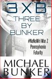 Three by Bunker, Michael Bunker, 1484067983