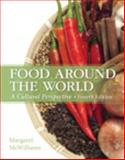 Food Around the World : A Cultural Perspective, McWilliams, Ph.D., R.D., Professor Emeritus, Margaret, 0133457982