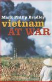 Vietnam at War, Bradley, Mark Philip, 019965798X