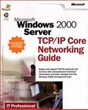 Microsoft Windows 2000 Server TCP/IP Core Networking Guide, Microsoft Official Academic Course Staff and IT Professional Staff, 0735617988
