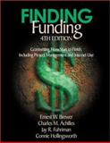 Finding Funding : Grantwriting from Start to Finish, Including Project Management and Internet Use, Brewer, Ernest W. and Achilles, Charles M., 0761977988