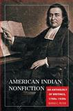American Indian Nonfiction : An Anthology of Writings, 1760s-1930s, , 0806137983