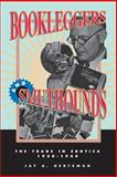 Bookleggers and Smuthounds : The Trade in Erotica, 1920-1940, Gertzman, Jay A., 0812217985
