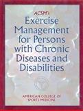 ACSM's Exercise Management for Persons with Chronic Diseases and Disabilities, American College of Sports Medicine (ACSM) Staff, 0873227980