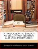 Introduction to Biology, Maurice Alpheus Bigelow and Ann N. Bigelow, 1142887987