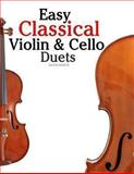 Easy Classical Violin and Cello Duets, Javier Marcó, 1466307986