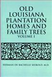 Old Louisiana Plantation Homes and Family Trees, Herman De Bachelle Seebold, 1565547985