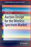 Auction Design for the Wireless Spectrum Market, Lin, Peng and Feng, Xiaojun, 3319067982