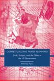 Contextualizing Family Planning : Truth, Subject, and the Other in the U. S. Government, Panu, Mihnea, 0230607985