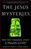 The Jesus Mysteries, Timothy Freke and Peter Gandy, 0609807986
