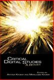 Critical Digital Studies : A Reader, Kroker, Arthur and Kroker, Marilouise, 0802097987
