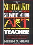 A Survival Kit for the Secondary School Art Teacher, Hume, Helen D., 0876287984