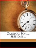 Catalog for Sessions, Antioch College, 1279117982