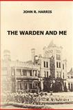 The Warden and Me, John Harris, 1475207980