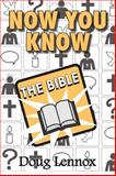 Now You Know the Bible, Doug Lennox, 1554887984