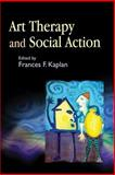 Art Therapy and Social Action, , 1843107988