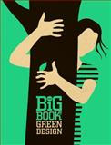 The Big Book of Green Design, Suzanna M. W. Stephens and Anthony B. Stephens, 0061757993