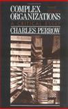 Complex Organizations : A Critical Essay, Perrow, Charles, 0075547996