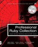 Professional Ruby Collection : Mongrel, Routing, RESTful, Plugins, and Rubyisms, Adam, James and Black, David A., 0132417995